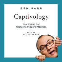 Captivology - Ben Parr - audiobook