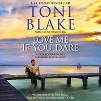 Love Me If You Dare - Toni Blake - audiobook