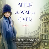 After the War is Over - Jennifer Robson - audiobook