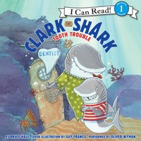 Clark the Shark: Tooth Trouble - Bruce Hale - audiobook