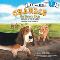 Charlie the Ranch Dog: Stuck in the Mud - Ree Drummond - audiobook