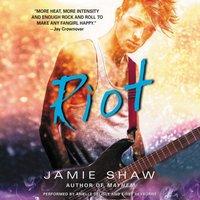 Riot - Jamie Shaw - audiobook