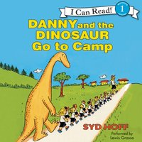 Danny and the Dinosaur Go to Camp - Syd Hoff - audiobook