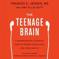 Teenage Brain - Frances E. Jensen - audiobook