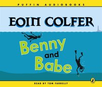 Benny and Babe - Eoin Colfer - audiobook