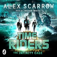 TimeRiders: The Infinity Cage (book 9) - Alex Scarrow - audiobook