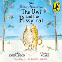 Further Adventures of the Owl and the Pussy-cat - Julia Donaldson - audiobook