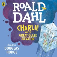 Charlie and the Great Glass Elevator - Roald Dahl - audiobook