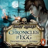 Chronicles of Egg: Deadweather and Sunrise - Geoff Rodkey - audiobook