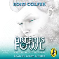 Artemis Fowl and The Arctic Incident - Eoin Colfer - audiobook