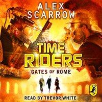 TimeRiders: Gates of Rome (Book 5) - Alex Scarrow - audiobook