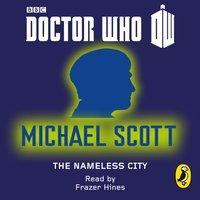 Doctor Who: The Nameless City - Michael Scott - audiobook