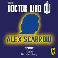 Doctor Who: Spore - Alex Scarrow - audiobook