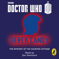 Doctor Who: The Mystery of the Haunted Cottage - Derek Landy - audiobook