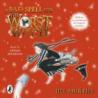 Bad Spell for the Worst Witch - Jill Murphy - audiobook
