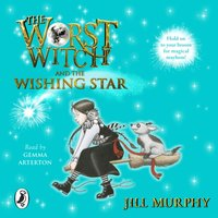 Worst Witch and The Wishing Star - Jill Murphy - audiobook
