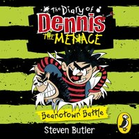 Diary of Dennis the Menace: Beanotown Battle (book 2)