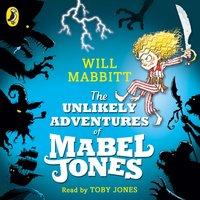 Unlikely Adventures of Mabel Jones - Will Mabbitt - audiobook