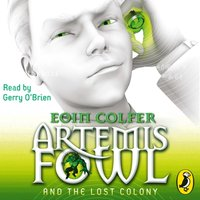 Artemis Fowl and the Lost Colony - Eoin Colfer - audiobook