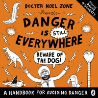 Danger is Still Everywhere: Beware of the Dog (Danger is Everywhere book 2) - Chris Judge - audiobook