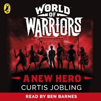 New Hero (World of Warriors book 1) - Curtis Jobling - audiobook