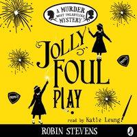 Jolly Foul Play - Robin Stevens - audiobook