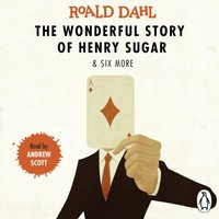 Wonderful Story of Henry Sugar and Six More - Roald Dahl - audiobook