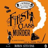 First Class Murder - Robin Stevens - audiobook