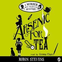 Arsenic For Tea - Robin Stevens - audiobook