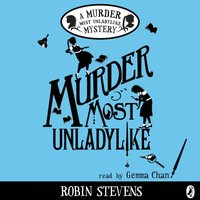 Murder Most Unladylike - Robin Stevens - audiobook