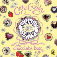 Chocolate Box Girls: Summer's Dream - Cathy Cassidy - audiobook