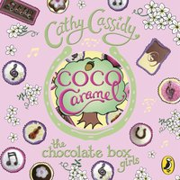 Chocolate Box Girls: Coco Caramel - Cathy Cassidy - audiobook