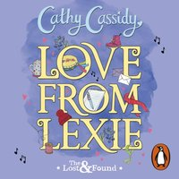 Love from Lexie (The Lost and Found) - Cathy Cassidy - audiobook