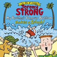 My Brother s Famous Bottom Makes a Splash! - Jeremy Strong - audiobook