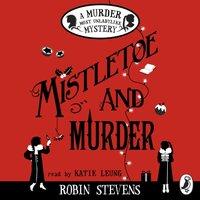 Mistletoe and Murder - Robin Stevens - audiobook