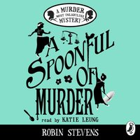 Spoonful of Murder - Robin Stevens - audiobook