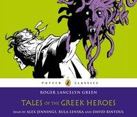 Tales of the Greek Heroes - Roger Green - audiobook