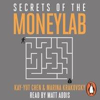Secrets of the Moneylab - Kay-Yut Chen - audiobook