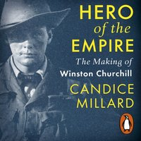 Hero of the Empire - Candice Millard - audiobook