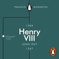 Henry VIII (Penguin Monarchs) - John Guy - audiobook