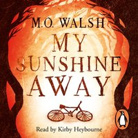 My Sunshine Away - M.O. Walsh - audiobook