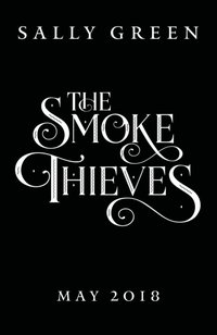 Smoke Thieves - Sally Green - audiobook