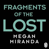 Fragments of the Lost - Megan Miranda - audiobook