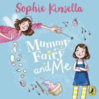 Mummy Fairy and Me - Sophie Kinsella - audiobook