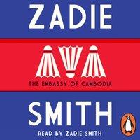 Embassy of Cambodia - Zadie Smith - audiobook