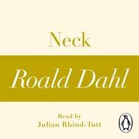 Neck (A Roald Dahl Short Story) - Roald Dahl - audiobook