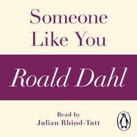Someone Like You (A Roald Dahl Short Story) - Roald Dahl - audiobook