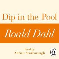 Dip in the Pool (A Roald Dahl Short Story) - Roald Dahl - audiobook