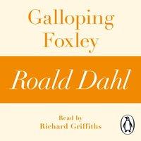 Galloping Foxley (A Roald Dahl Short Story) - Roald Dahl - audiobook