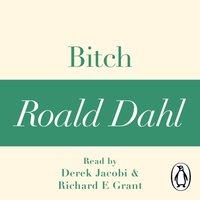 Bitch (A Roald Dahl Short Story) - Roald Dahl - audiobook